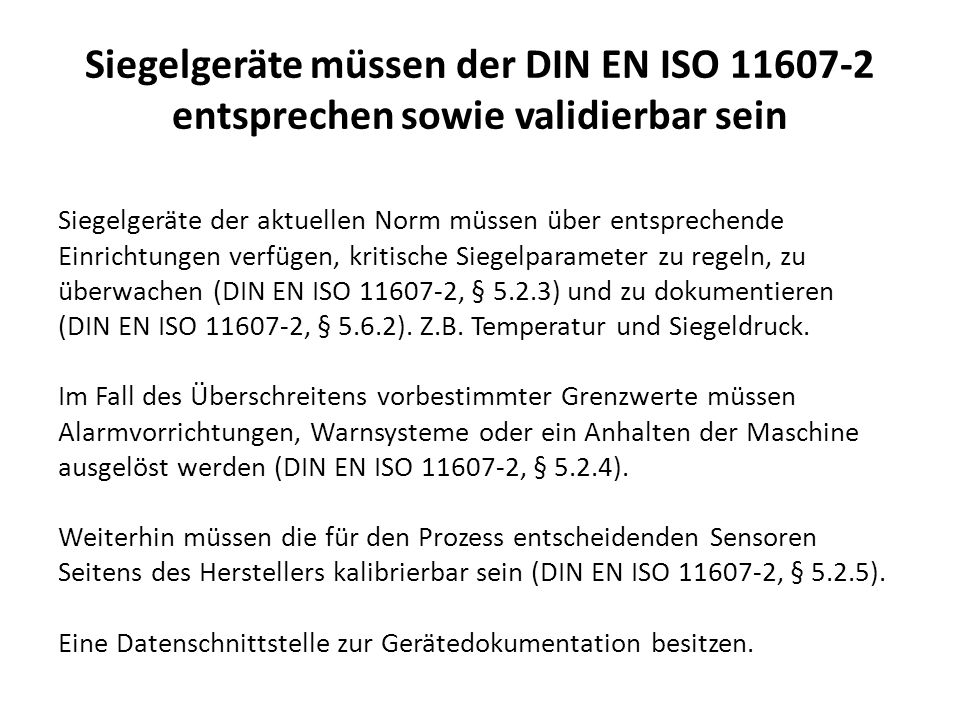 Siegelgeräte müssen der DIN EN ISO 11607-2 entsprechen sowie validierbar sein