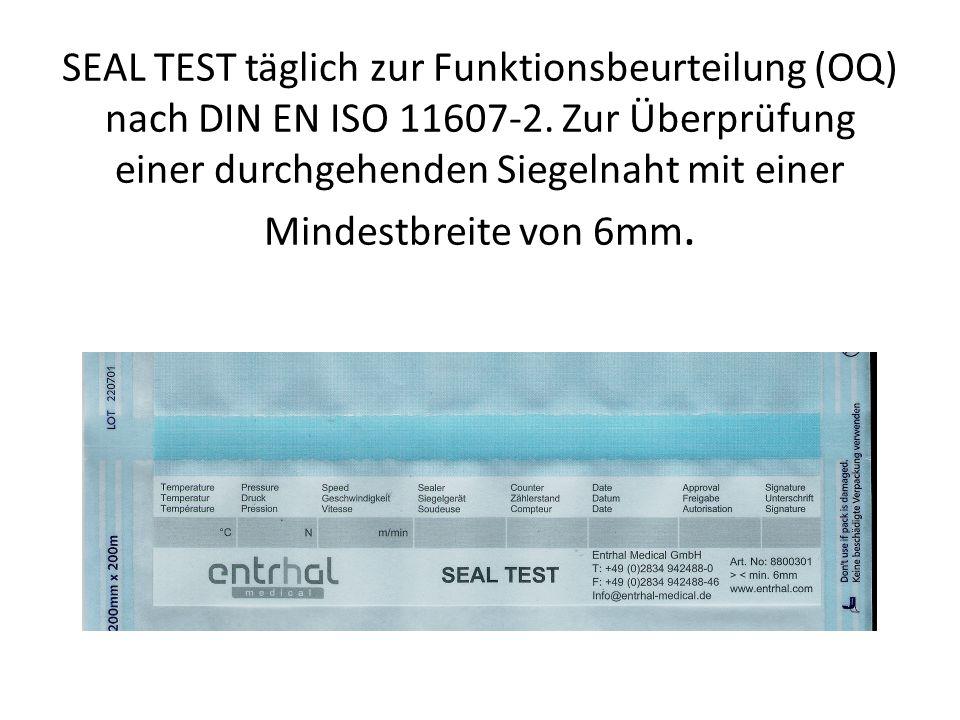 SEAL TEST täglich zur Funktionsbeurteilung (OQ) nach DIN EN ISO 11607-2.