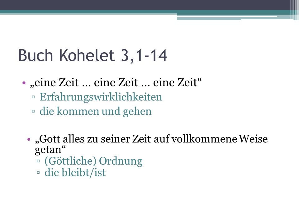 "Buch Kohelet 3,1-14 ""eine Zeit … eine Zeit … eine Zeit"