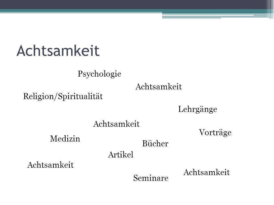 Achtsamkeit Psychologie Achtsamkeit Religion/Spiritualität Lehrgänge