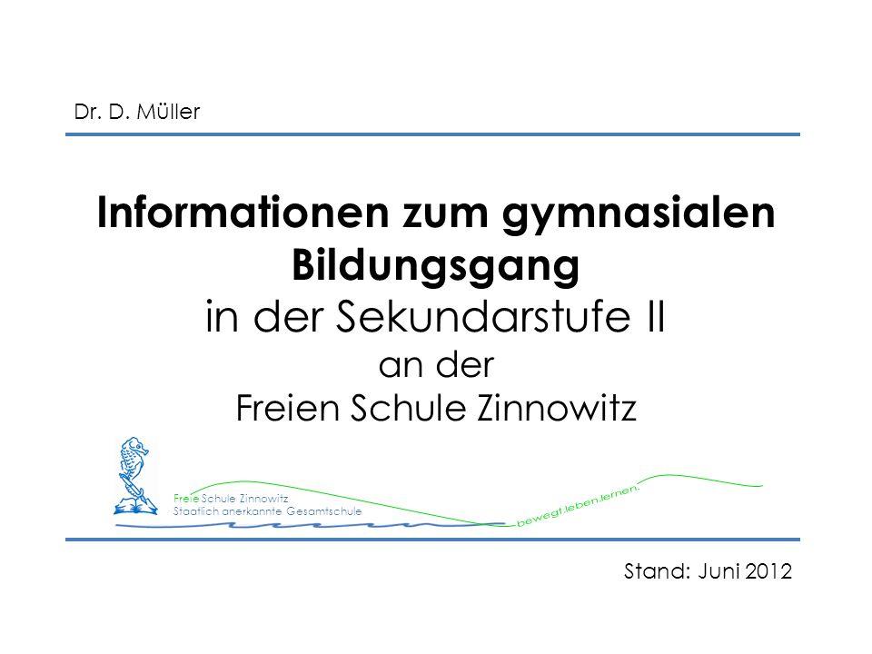 Dr. D. Müller Informationen zum gymnasialen Bildungsgang in der Sekundarstufe II an der Freien Schule Zinnowitz.