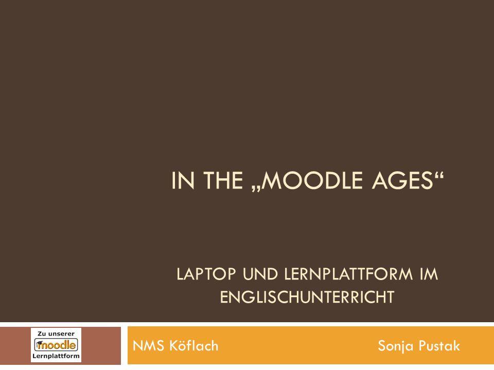 """In The """"Moodle Ages Laptop und Lernplattform im EnglischUnterricht"""