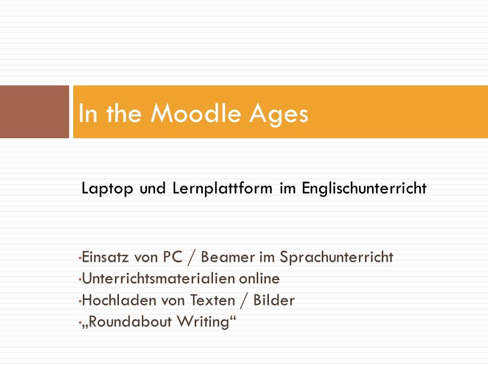 In the Moodle Ages Laptop und Lernplattform im Englischunterricht