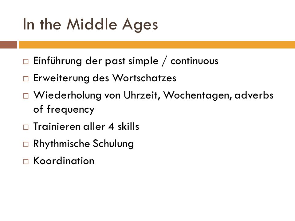 In the Middle Ages Einführung der past simple / continuous