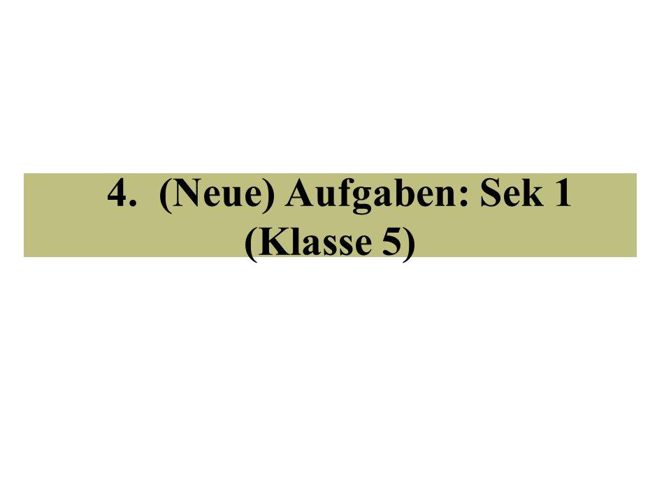 4. (Neue) Aufgaben: Sek 1 (Klasse 5)
