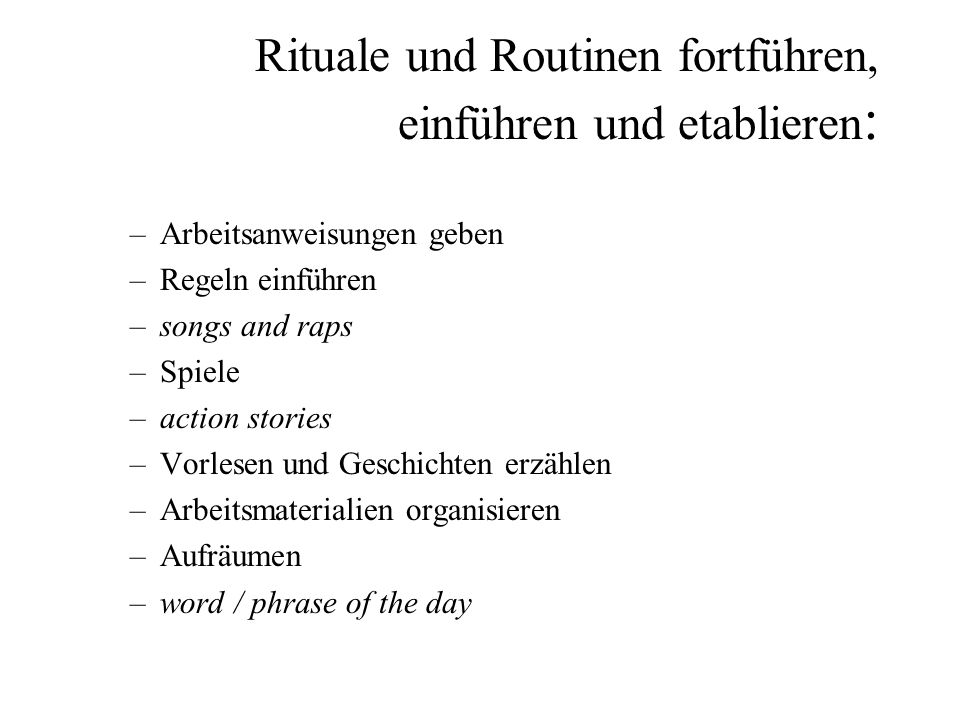 Rituale und Routinen fortführen, einführen und etablieren: