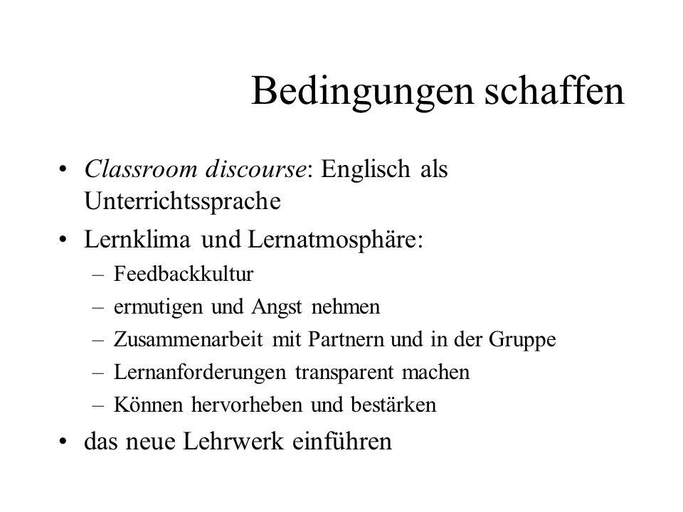 Bedingungen schaffen Classroom discourse: Englisch als Unterrichtssprache Lernklima und Lernatmosphäre: