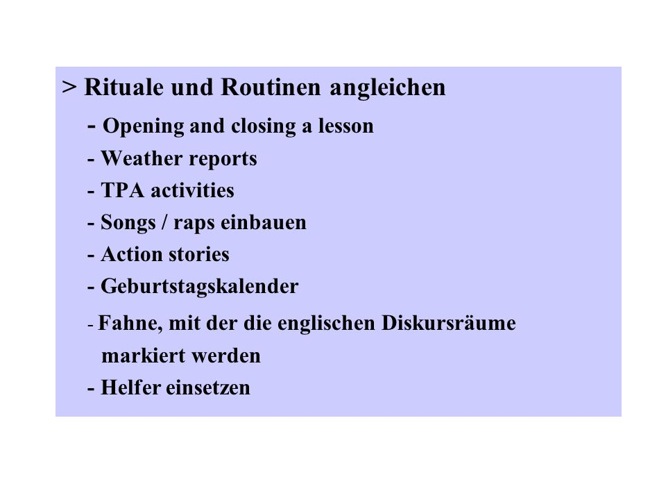 > Rituale und Routinen angleichen - Opening and closing a lesson