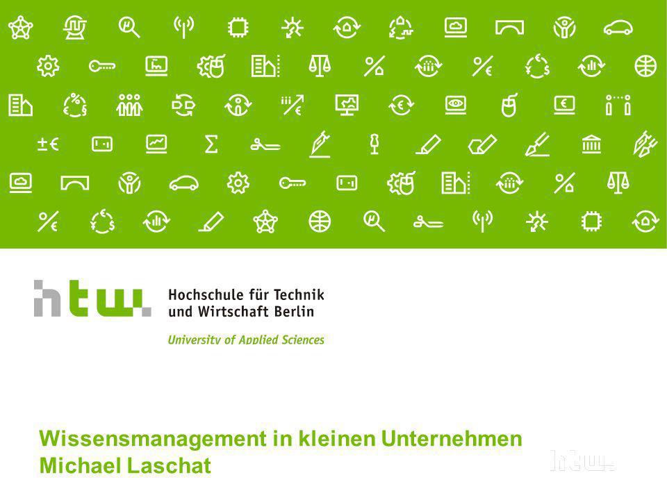 Wissensmanagement in kleinen Unternehmen Michael Laschat