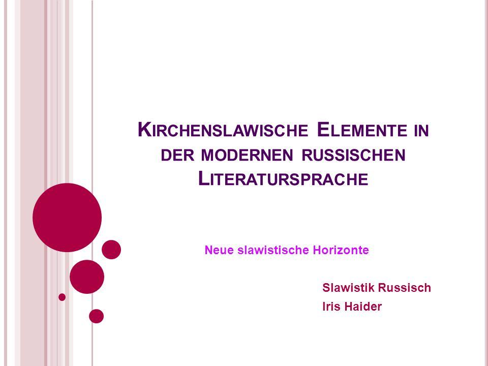 Kirchenslawische Elemente in der modernen russischen Literatursprache