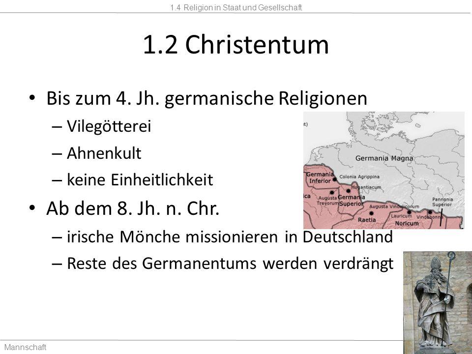 1.2 Christentum Bis zum 4. Jh. germanische Religionen