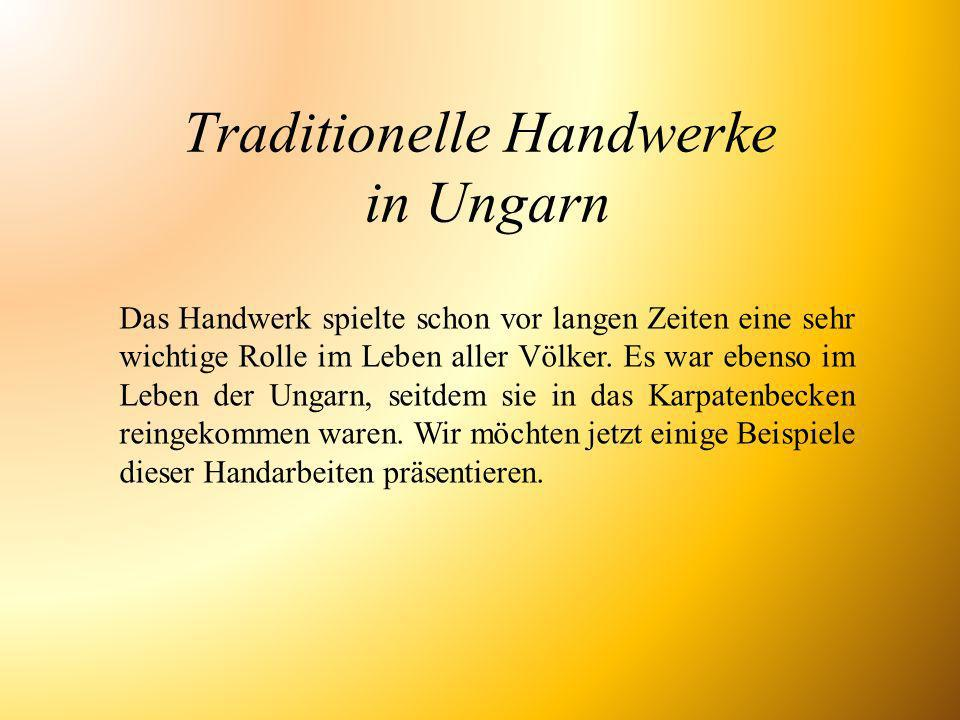 Traditionelle Handwerke in Ungarn
