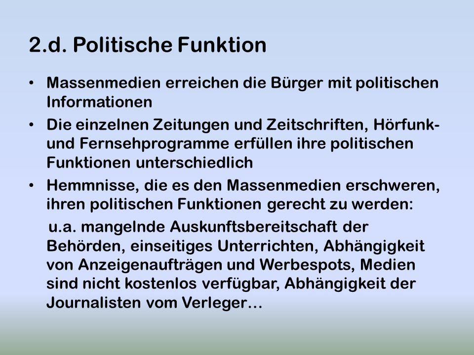 2.d. Politische Funktion Massenmedien erreichen die Bürger mit politischen Informationen.