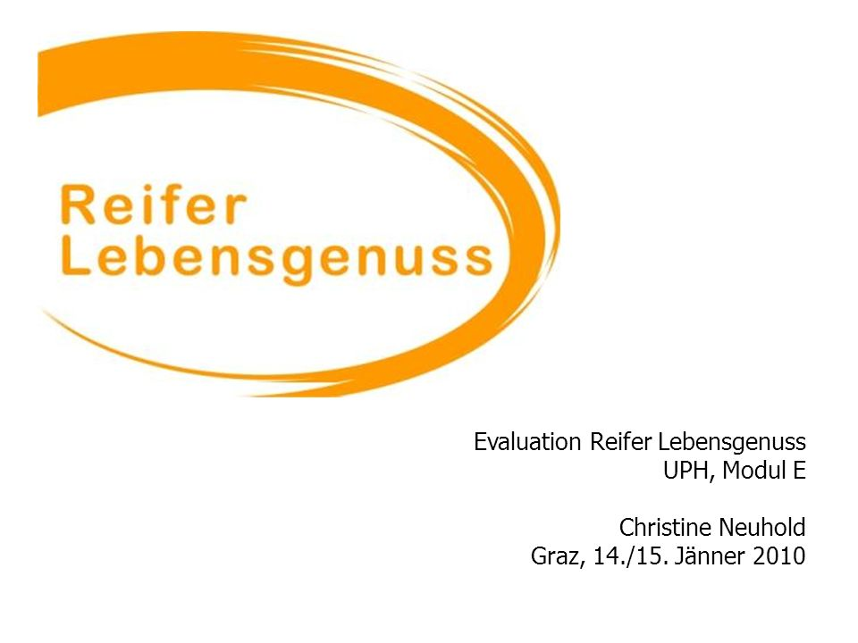 Evaluation Reifer Lebensgenuss UPH, Modul E Christine Neuhold Graz, 14