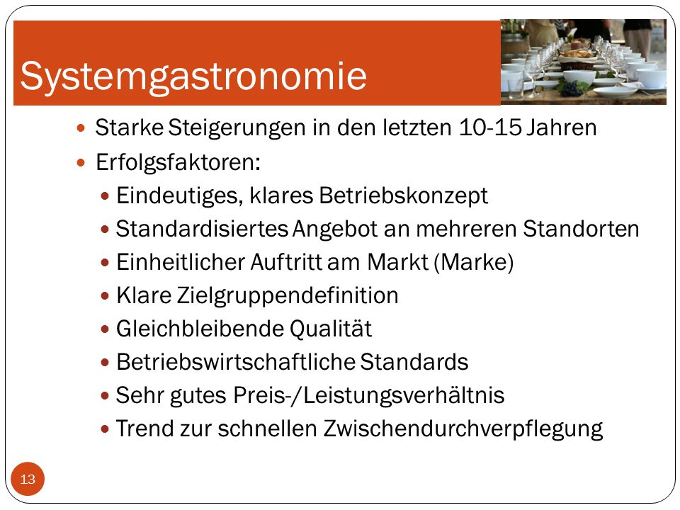 Systemgastronomie Starke Steigerungen in den letzten 10-15 Jahren
