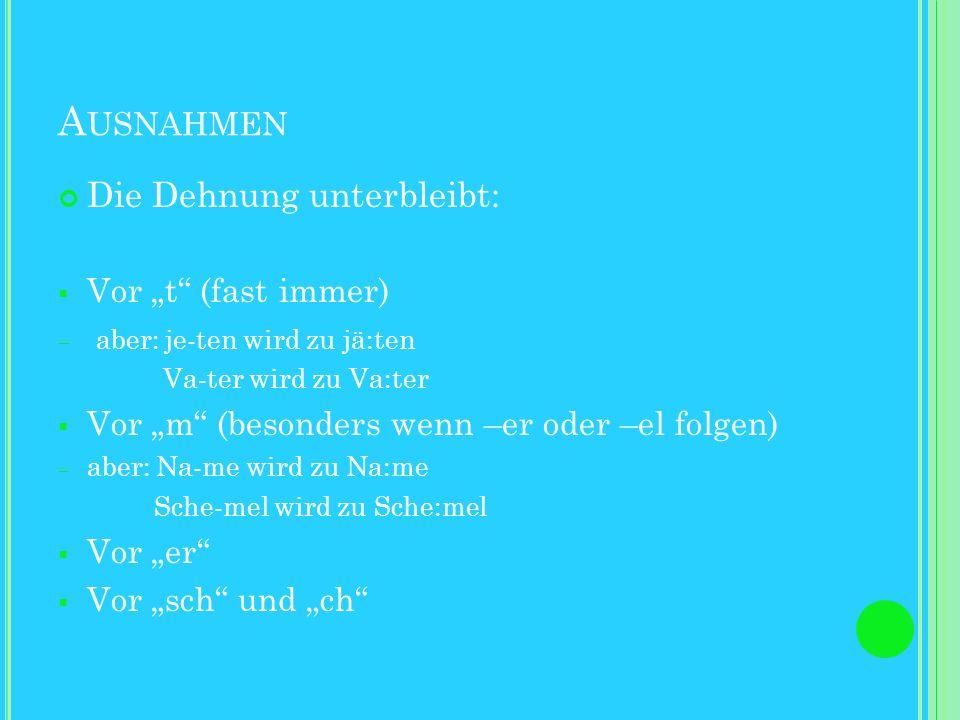 """Ausnahmen Die Dehnung unterbleibt: Vor """"t (fast immer)"""