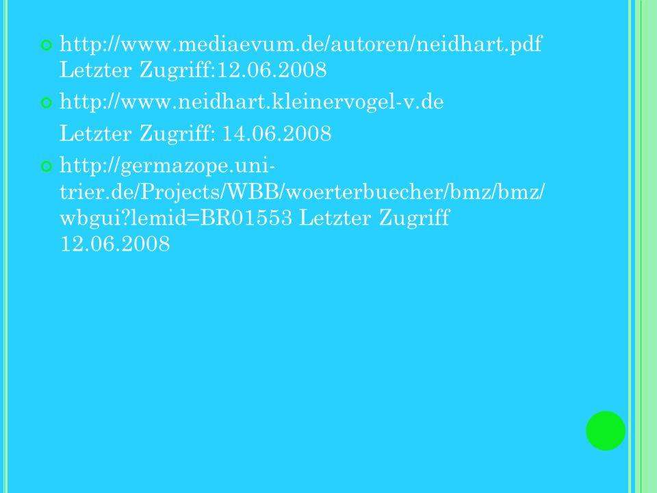 http://www. mediaevum. de/autoren/neidhart. pdf Letzter Zugriff:12. 06