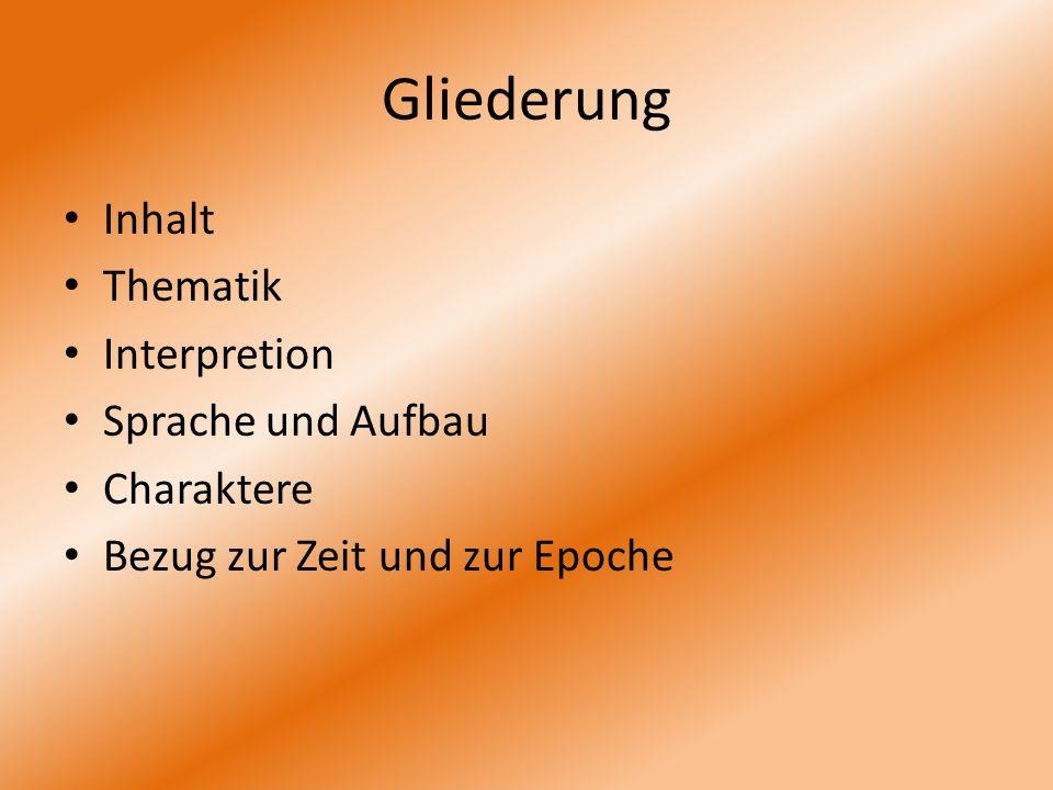Gliederung Inhalt Thematik Interpretion Sprache und Aufbau Charaktere