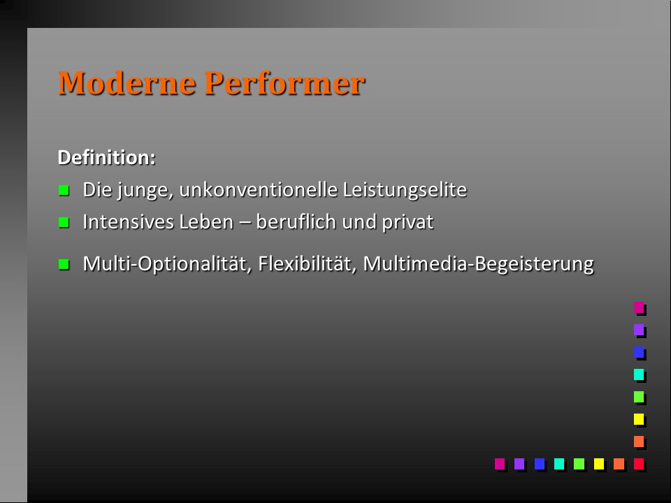 Moderne Performer Definition: