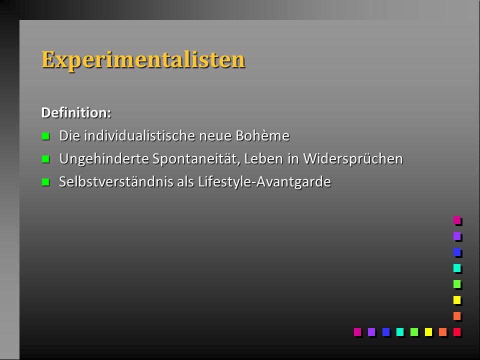 Experimentalisten Definition: Die individualistische neue Bohème