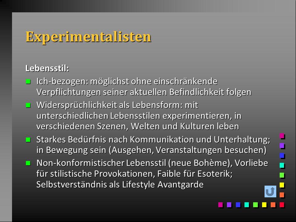 Experimentalisten Lebensstil: