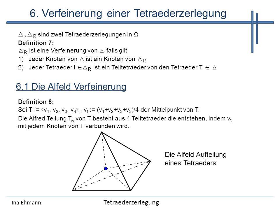 6. Verfeinerung einer Tetraederzerlegung