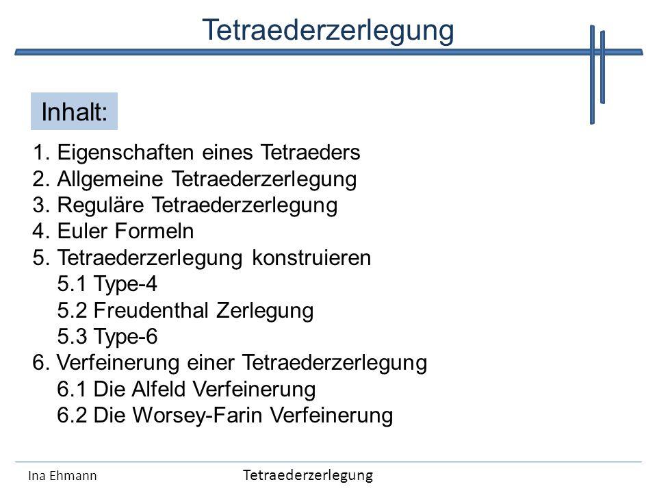 Tetraederzerlegung Inhalt: Eigenschaften eines Tetraeders