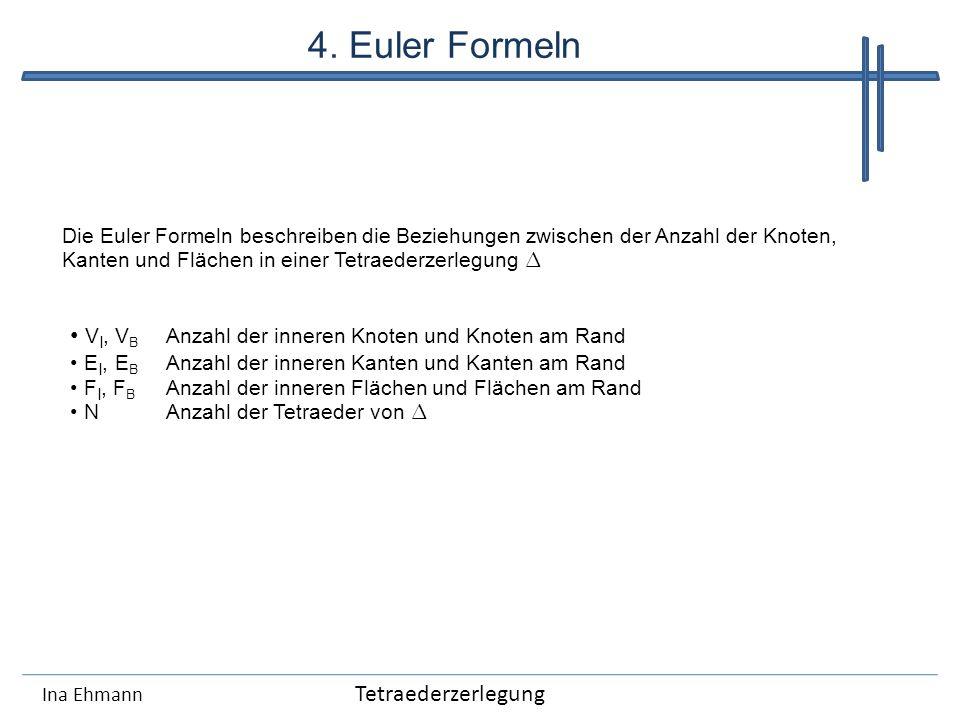 4. Euler Formeln VI, VB Anzahl der inneren Knoten und Knoten am Rand