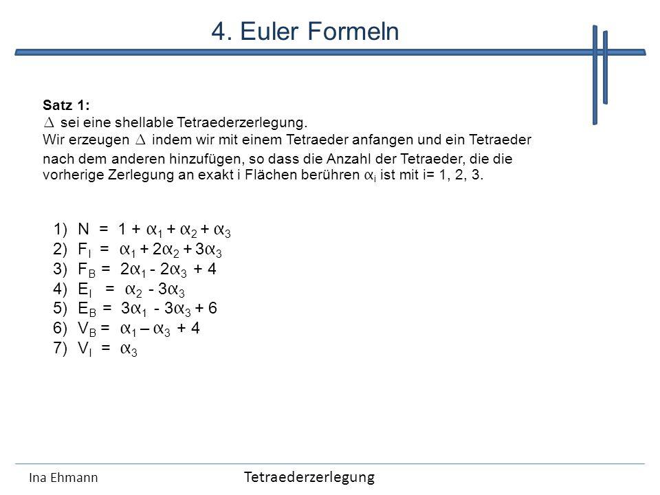 4. Euler Formeln N = 1 + α1 + α2 + α3 FI = α1 + 2α2 + 3α3