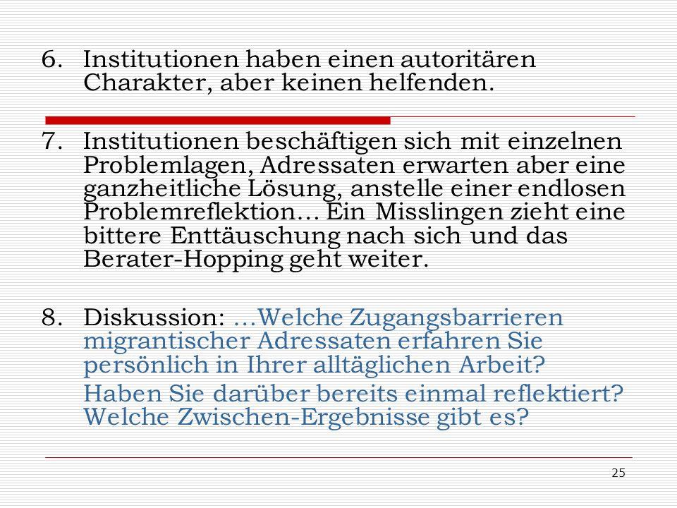 Institutionen haben einen autoritären Charakter, aber keinen helfenden.