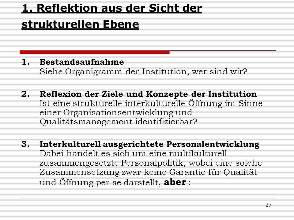1. Reflektion aus der Sicht der strukturellen Ebene