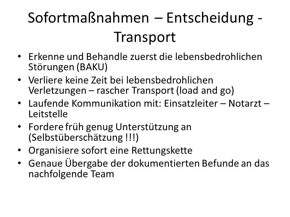 Sofortmaßnahmen – Entscheidung - Transport