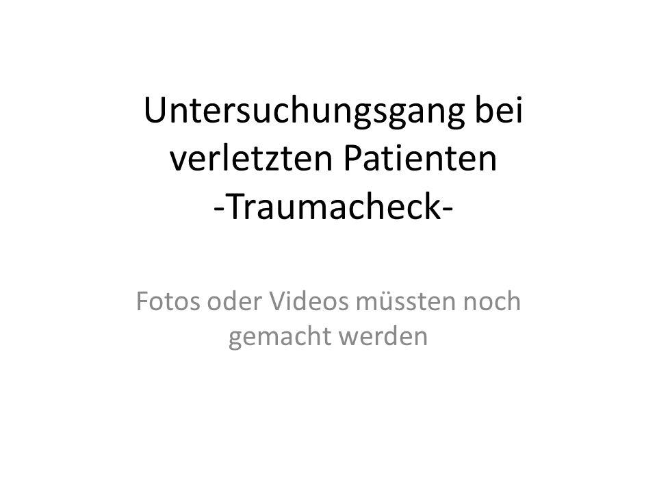 Untersuchungsgang bei verletzten Patienten -Traumacheck-