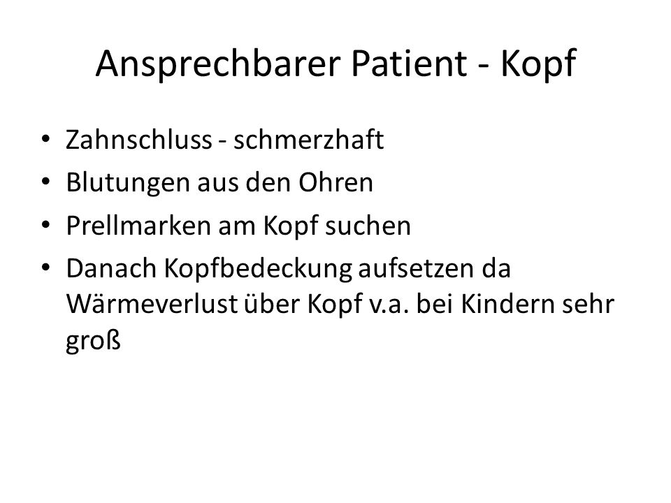 Ansprechbarer Patient - Kopf