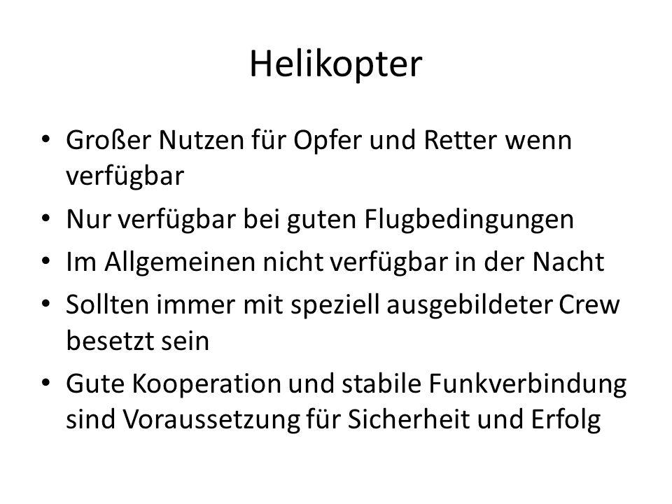 Helikopter Großer Nutzen für Opfer und Retter wenn verfügbar