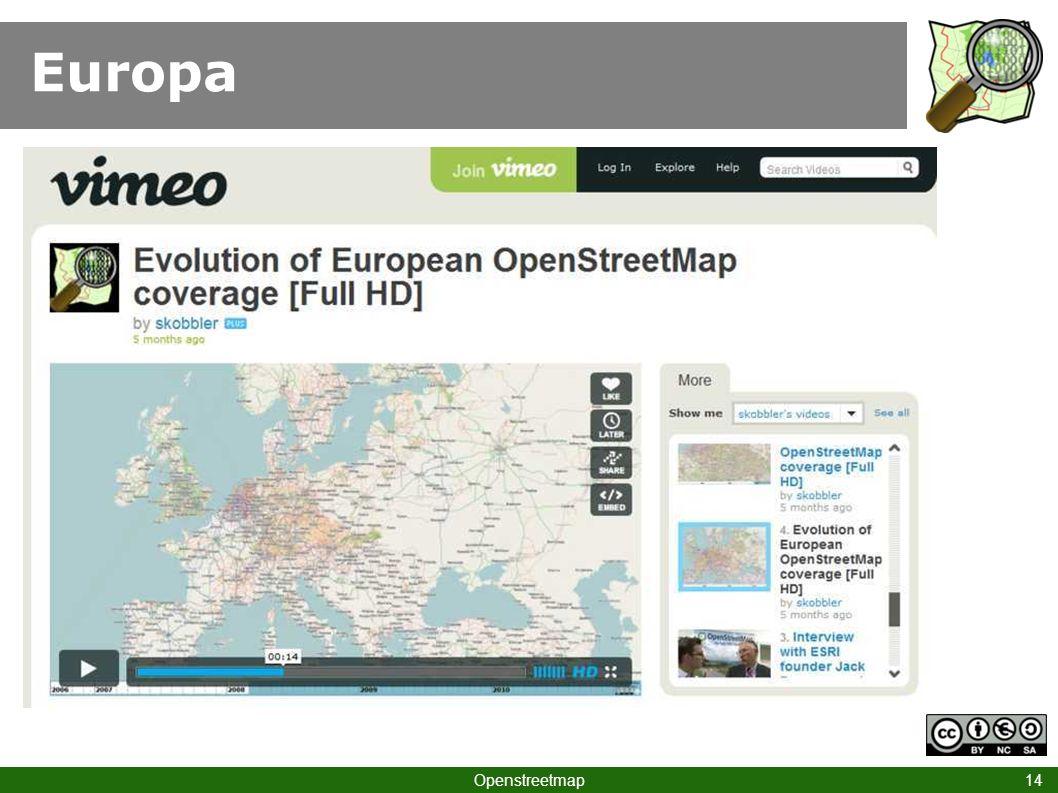 Europa Und jetzt! Openstreetmap