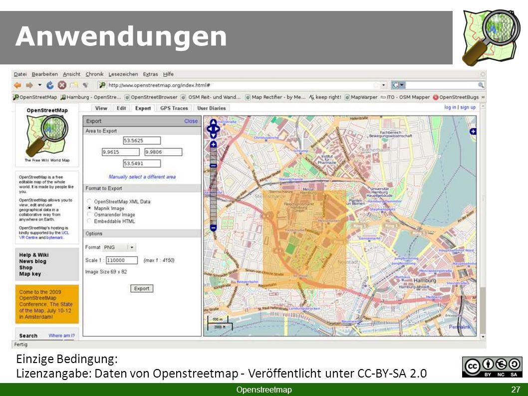 Anwendungen Lizenz für Kacheln! Einzige Bedingung: Lizenzangabe: Daten von Openstreetmap - Veröffentlicht unter CC-BY-SA 2.0.