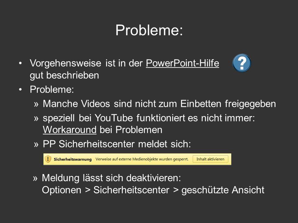 Probleme: Vorgehensweise ist in der PowerPoint-Hilfe gut beschrieben