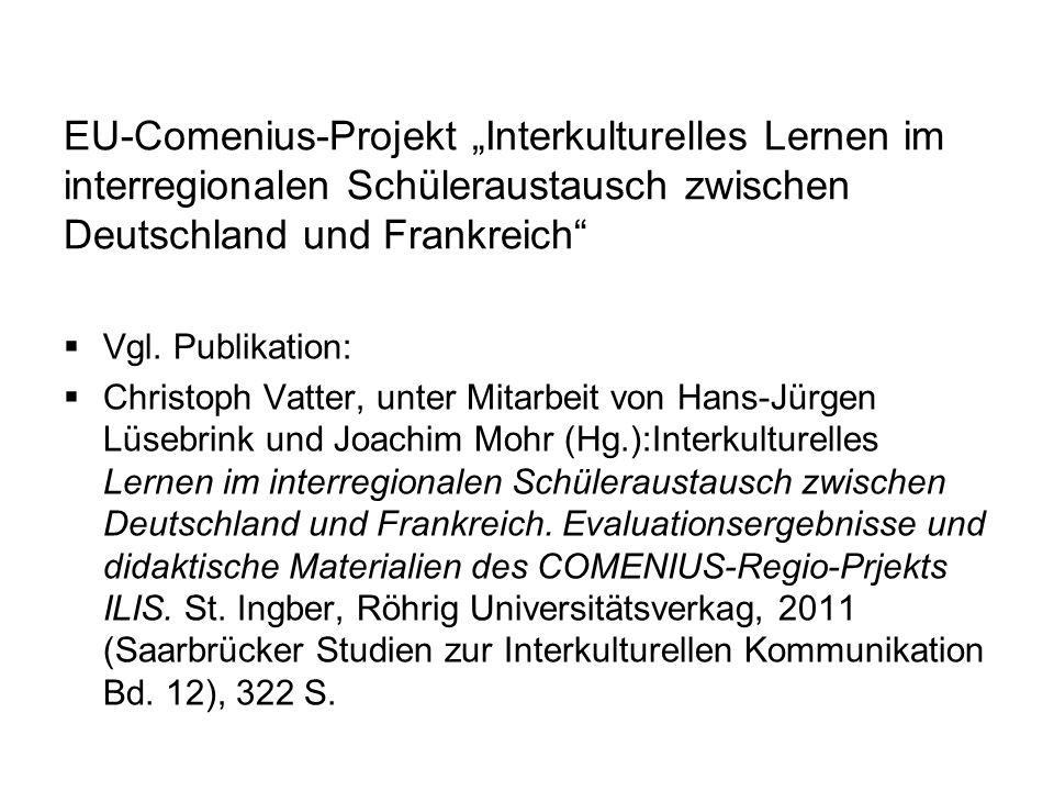 """EU-Comenius-Projekt """"Interkulturelles Lernen im interregionalen Schüleraustausch zwischen Deutschland und Frankreich"""