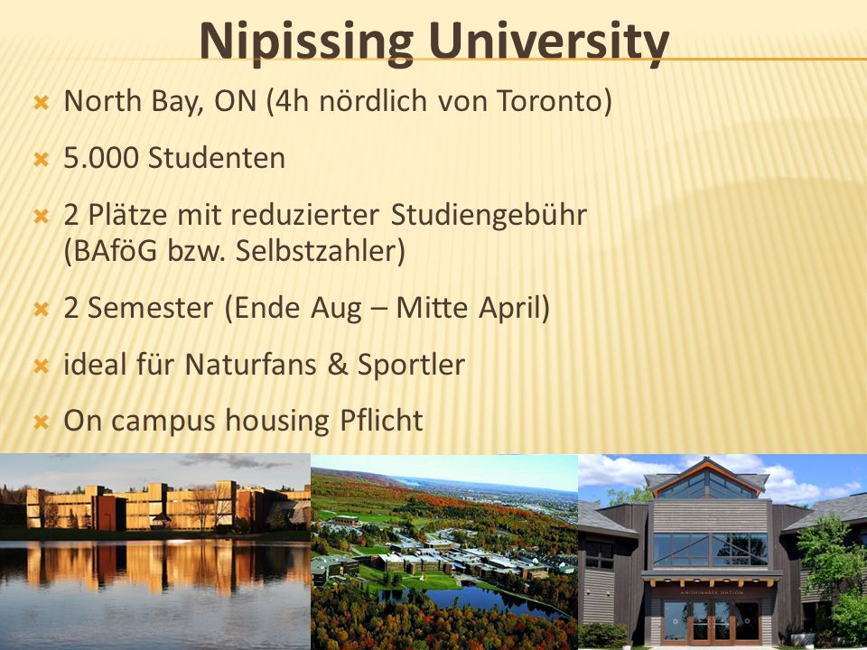 Nipissing University North Bay, ON (4h nördlich von Toronto)