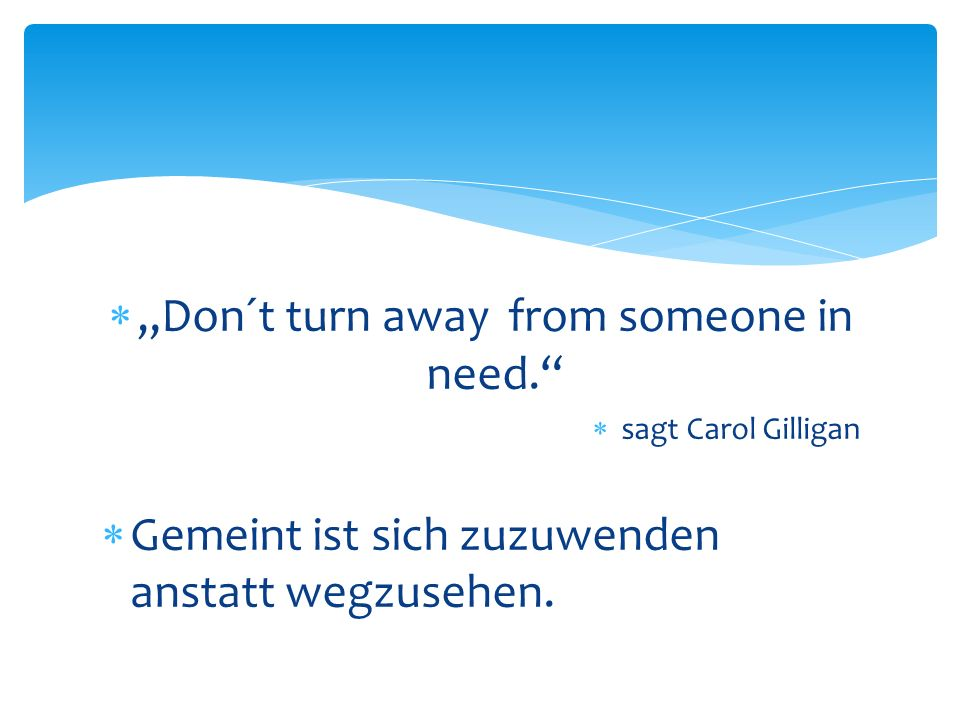 """Don´t turn away from someone in need."