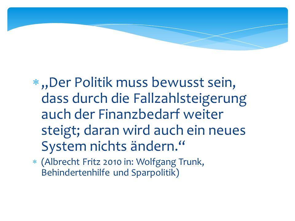 """""""Der Politik muss bewusst sein, dass durch die Fallzahlsteigerung auch der Finanzbedarf weiter steigt; daran wird auch ein neues System nichts ändern."""