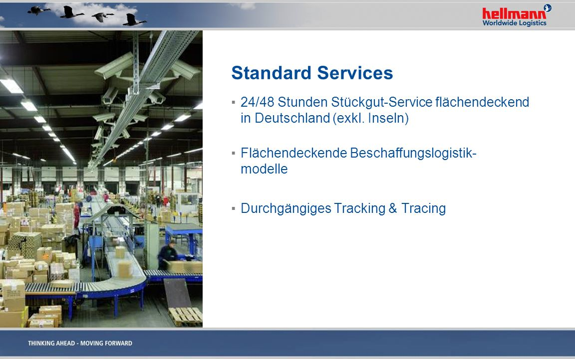 Standard Services 24/48 Stunden Stückgut-Service flächendeckend in Deutschland (exkl. Inseln) Flächendeckende Beschaffungslogistik- modelle.