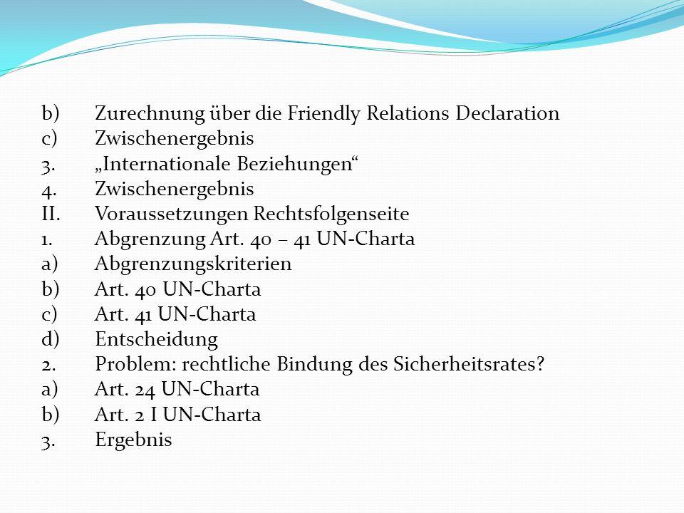 b) Zurechnung über die Friendly Relations Declaration c) Zwischenergebnis 3.
