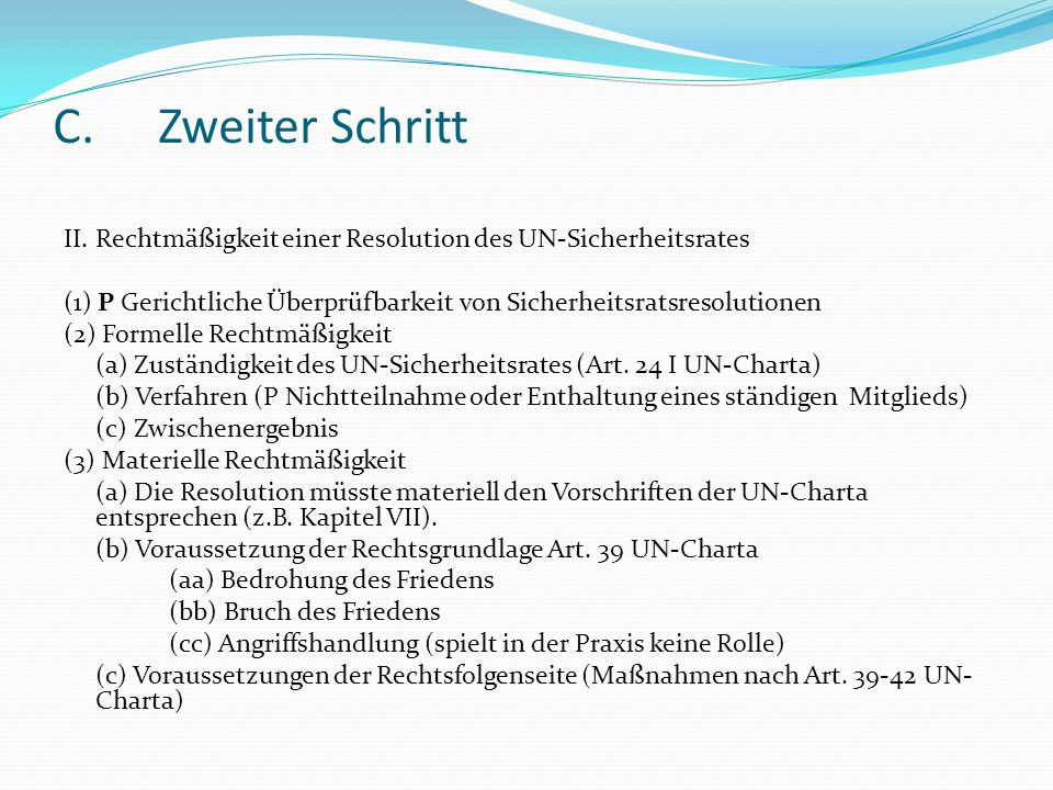 C. Zweiter Schritt II. Rechtmäßigkeit einer Resolution des UN-Sicherheitsrates.