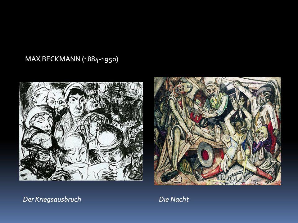 MAX BECKMANN (1884-1950) Der Kriegsausbruch Die Nacht
