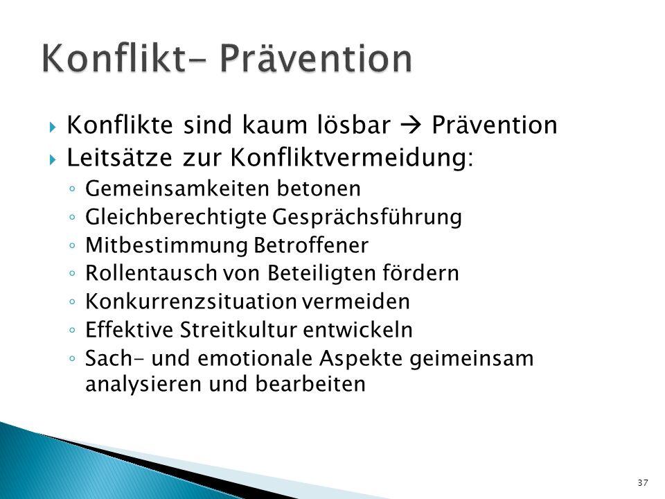 Konflikt- Prävention Konflikte sind kaum lösbar  Prävention