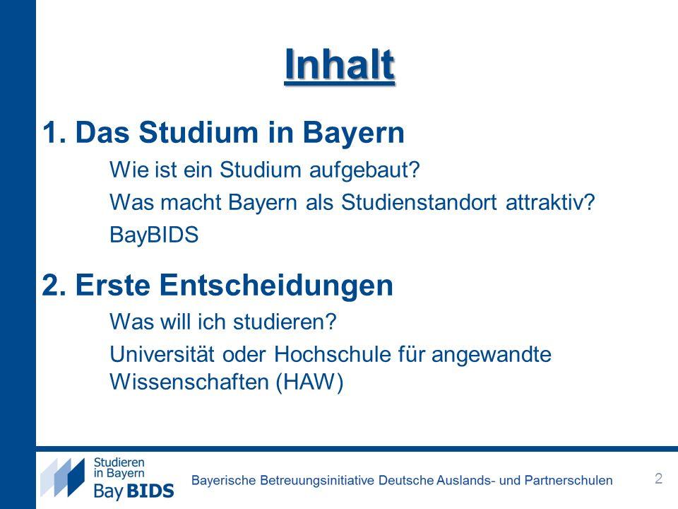 Inhalt 1. Das Studium in Bayern 2. Erste Entscheidungen
