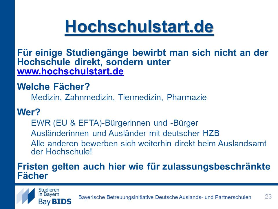 Hochschulstart.de Für einige Studiengänge bewirbt man sich nicht an der Hochschule direkt, sondern unter www.hochschulstart.de.