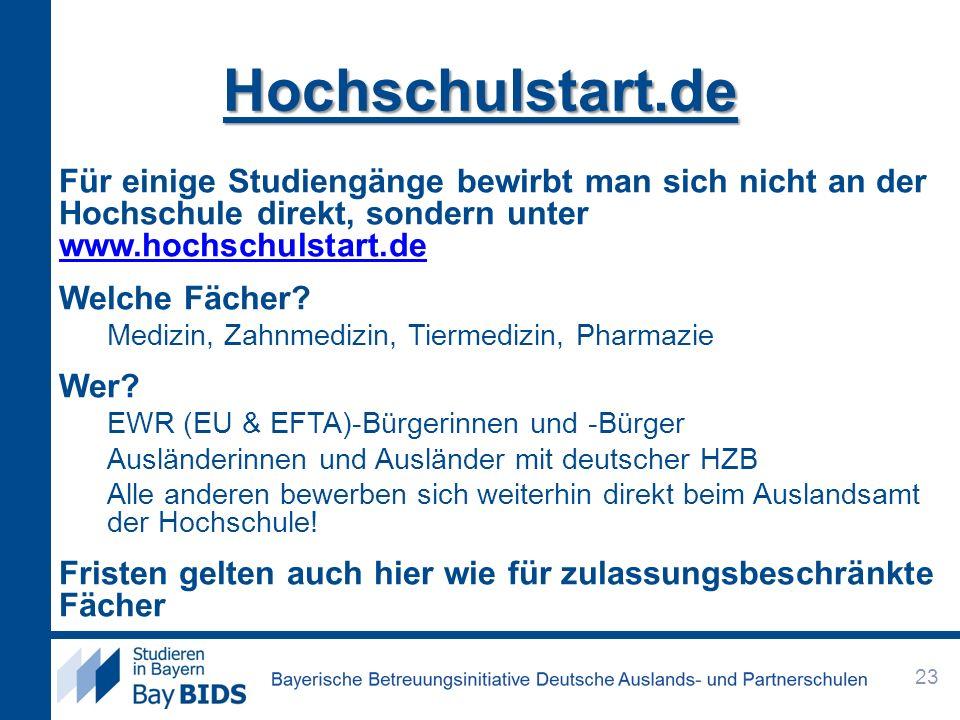 Hochschulstart.deFür einige Studiengänge bewirbt man sich nicht an der Hochschule direkt, sondern unter www.hochschulstart.de.